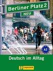 Berliner Platz Neu: Учебна система по немски език Ниво 2 (A2): Комплект: учебник + 2 CD и Treffpunkt D-A-CH - учебник