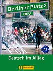 Berliner Platz Neu: Учебна система по немски език : Ниво 2 (A2): Комплект: учебник + 2 CD и Treffpunkt D-A-CH - Christiane Lemcke, Lutz Rohrmann, Theo Scherling, Christian Seiffert - учебник