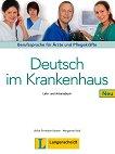Deutsch im Krankenhaus Neu - Ниво A2 - B2: Учебник и учебна тетрадка Учебен курс по немски език - помагало