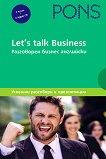 Let's talk Business: Самоучител по разговорен бизнес английски език : Ниво B1 - B2: Комплект от 2 помагала + 4 аудио CD -