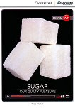 Cambridge Discovery Education Interactive Readers - Level A2+: Sugar. Our Guilty Pleasure - Theo Walker -