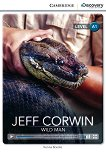 Cambridge Discovery Education Interactive Readers - Level A1: Jeff Corwin. Wild Man -