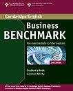 Business Benchmark: Учебна система по английски език - Second Edition : Ниво Pre-intermediate to Intermediate: Учебник - Norman Whitby -
