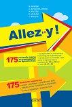 Allez-y! 175 тестови задачи за олимпиадата по френски език за ученици от 8., 9., 10., 11. и 12. клас - Мария Ананиева, Афродита Железарска-Сариева, Жана Кръстева, Вяра Любенова, Людмила Николова -