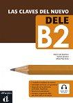 Las claves del nuevo DELE - Ниво B2: Учебно помагало по испански език + онлайн аудио материали - María José Martínez, Daniel Sánchez, María Pilar Soria -