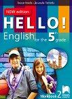 Hello! Рабoтна тетрадка № 2 по английски език за 5. клас - New Edition - Десислава Петкова, Емилия Колева - детска книга