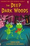 Usborne Very First Reading - Book 7: The Deep Dark Woods - Conrad Mason -