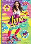 Soy Luna - книга 3: Кръгчета на пързалката - Пако Хименес -