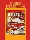 Rallye 1 - A1: Учебна тетрадка по френски език за 8. клас - Радост Цанева, Лилия Георгиева -