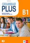 Grammar Plus - ниво B1: Граматика с упражнения по английски език - помагало