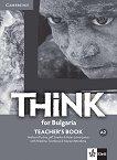 Think for Bulgaria - ниво A2: Книга за учителя за 8. клас по английски език + CD - Herbert Puchta, Jeff Stranks, Peter Lewis-Jones, Nikolina Tsvetkova, Maria Metodieva -