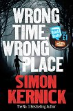 Wrong Time, Wrong Place - Simon Kernick -