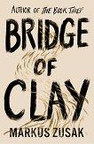 Bridge of Clay - Markus Zusak -