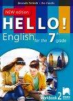Hello!: Учебна тетрадка № 2 по английски език за 7. клас - New Edition - книга