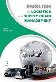 English for Logistics and Supply Chain Management - Galina Velikova -
