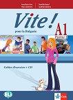 Vite! Pour la Bulgarie - A1: Учебна тетрадка за 9. клас по френски език + CD - Anna Maria Crimi, Domitille Hatuel, Vyara Lyubenova, Lyudmila Galabova -