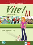 Vite! Pour la Bulgarie - A1: Учебна тетрадка за 10. клас по френски език + CD - Anna Maria Crimi, Domitille Hatuel, Vyara Lyubenova, Lyudmila Galabova, Monique Blondel -