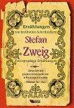 Erzahlungen von beruhmten Schriftstellern: Stefan Zweig - Zweisprachige Erzahlungen -