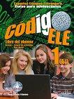 Codigo ELE - ниво 1 (A1): Учебник по испански език + CD 1 edicion -
