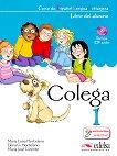 Colega - ниво 1 (A1.1): Комплект учебник и учебна тетрадка по испански език + CD 1 edicion -
