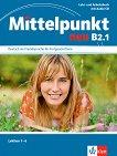 Mittelpunkt neu - B2.1: Учебник и учебна тетрадка по немски език + CD - учебник