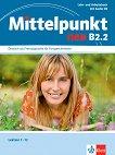 Mittelpunkt neu - B2.2: Учебник и учебна тетрадка по немски език + CD - учебник