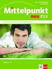 Mittelpunkt neu - C1.1: Учебник и учебна тетрадка по немски език + CD - учебник