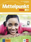 Mittelpunkt neu - B1+: Учебник и учебна тетрадка по немски език + CD - учебник