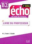Echo - B2: Ръководство за учителя : 2e edition - Marie-Louise Parizet, Jacky Girardet -