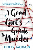 A Good Girl`s Guide to Murder - Holly Jackson -