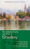 The Selected Poetry and Prose of Shelley - Percy Bysshe Shelley -