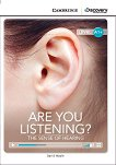 Cambridge Discovery Education Interactive Readers - Level A1+: Are You Listening? The Sense of Hearing + онлайн материали - David Maule -