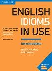 English Idioms in Use - Intermediate: Помагало по английски език : Second Edition - Michael McCarthy, Felicity O'Dell -