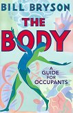 The Body. A Guide for Occupants - Bill Bryson -