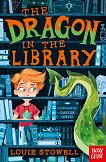 The Dragon In The Library - Louie Stowell -