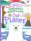 Curious Questions & Answers about Our Planet -