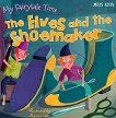 My Fairytale Time: The Elves and the Shoemaker -