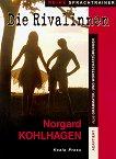 Die Rivalinnen: Адаптиран роман за учащите немски език - Норгард Колхаген - речник