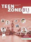 Teen Zone - ниво B1.1: Учебна тетрадка по английски език за 11. клас  - Десислава Петкова, Яна Спасова -