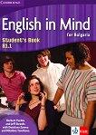 English in Mind for Bulgaria - ниво B1.1: Учебник по английски език за 11. клас и 12. клас -