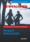 Die Rivalinnen: Адаптиран роман за учащите немски език - Norgard Kohlhagen -