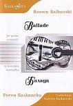 Балада за китарен ансамбъл : Ballade for guitar ensamble - Росен Балкански -