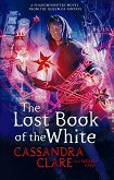The Lost Book of the White - Cassandra Clare, Wesley Chu - книга