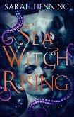 Sea Witch Rising - Sarah Henning -