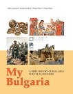 My Bulgaria: A Brief History of Bulgaria for Young Readers -