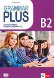 Grammar Plus - ниво B2: Граматика с упражнения по английски език -