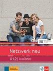 Netzwerk neu - ниво A1.2: Учебник и учебна тетрадка + онлайн материали -