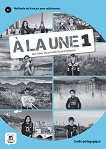 A la Une - ниво 1 (A1): Книга за учителя : Учебна система по френски език - Morgane Pelle, Amandine Quetel -