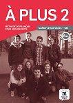 A Plus - ниво 2 (А2.1): Учебна тетрадка Учебна система по френски език -