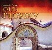 Old Plovdiv - Alexander Pizhev - книга